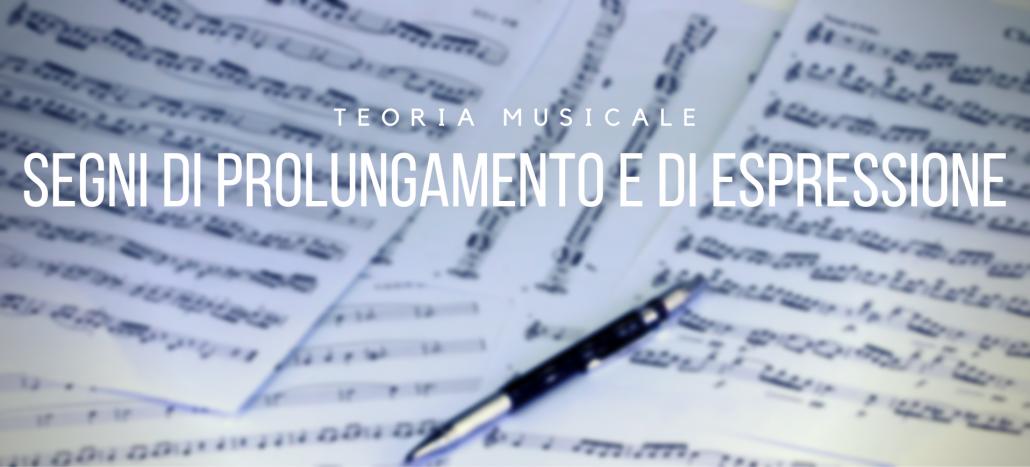 teoria musicale segni di espressione e di prolungamento