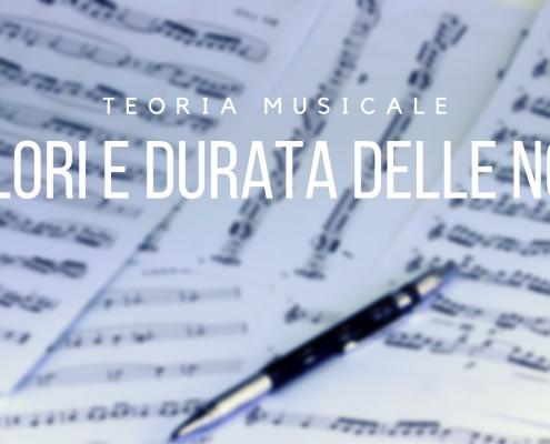 teoria musicale valore e durata delle note