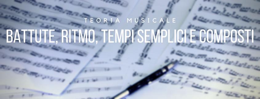 teoria musicale battute tempo ritmo tempo semplici e composti